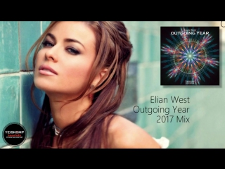 Elian West - Outgoing Year (2017 Mix)