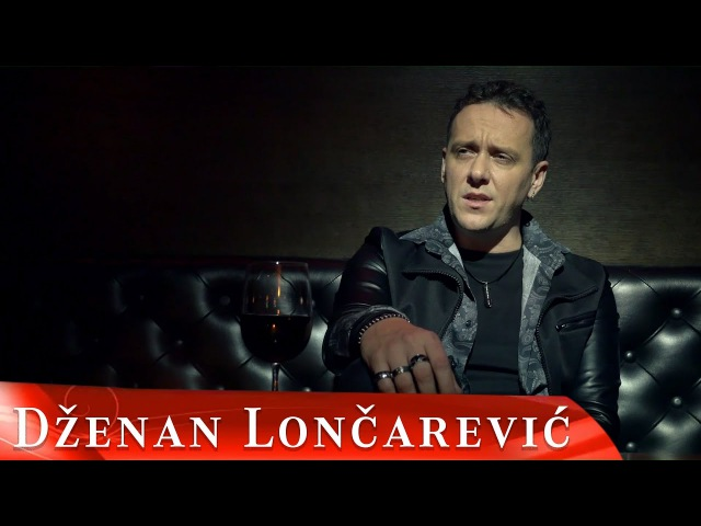 DZENAN LONCAREVIC RANO CRNA OFFICIAL VIDEO HD