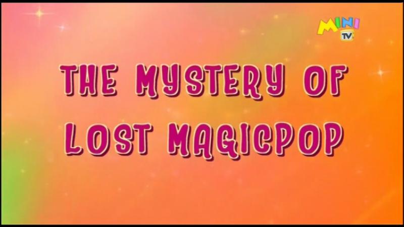 PopPixie Sezona 1 Epizoda 10 Izgubljeni MagicPop Hrvatski Mini TV