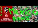 ⚽ VIVA MEXICO FANS - Мексиканские болельщики в Москве! ⚽