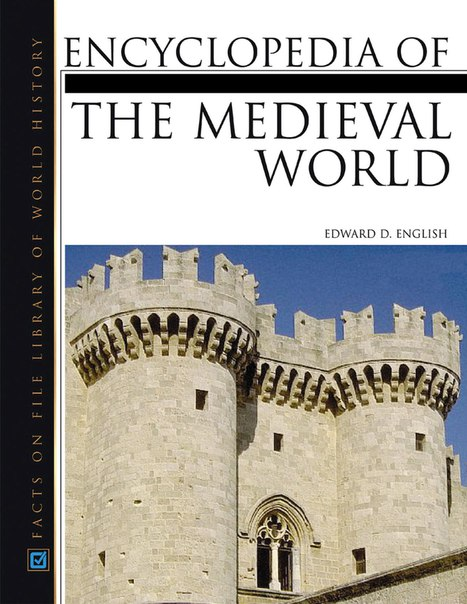 facts on file encyclopedia of the medieval world 2005