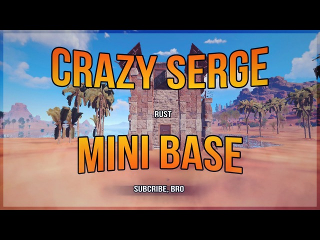 Rust Builds 3 MiniBase CrazySerge HD