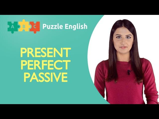 Present Perfect в пассивном залоге