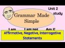 Affirmative Negative Interrogative Statements Grammar Made Simple Unit 2 Study ESL ELL