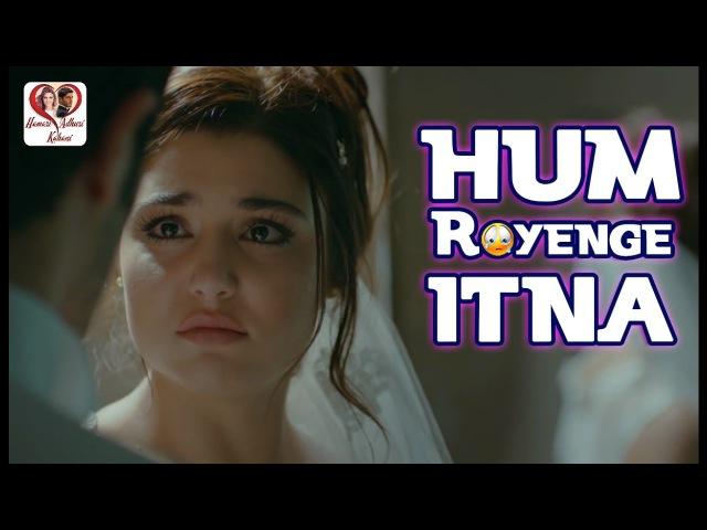 Hum Royenge Itna Hayat And Murat