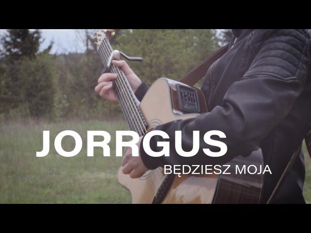 Jorrgus Będziesz moja Cover by Dziemian