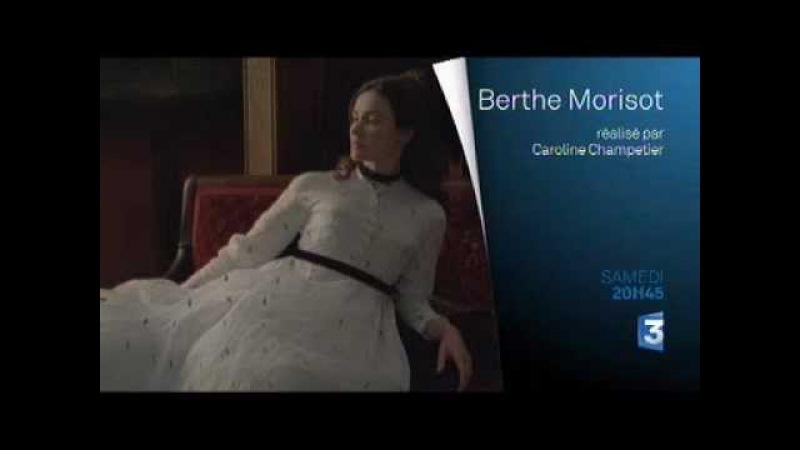 Berthe Morisot франкоязычный ТВ трейлре