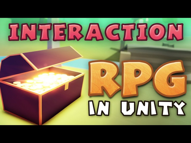 INTERACTION Making an RPG in Unity E02