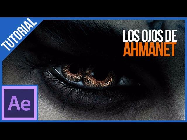 Los ojos de Ahmanet The mummy 2017 en After Effects Tutorial