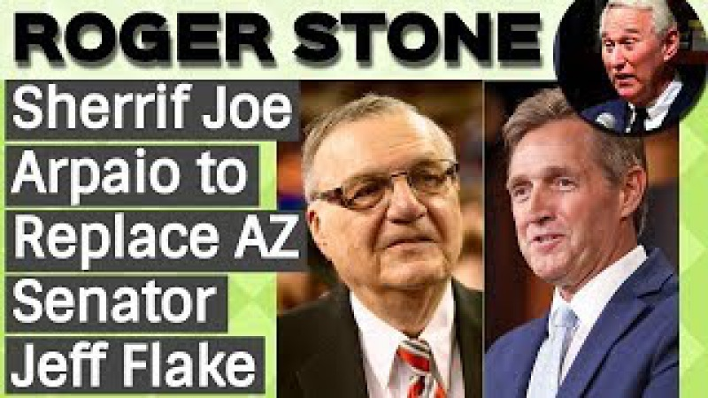 Roger Stone: Sheriff Joe Arpa o to Rep ace AZ $enator Jeff F ake