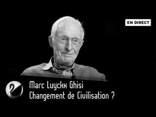 Changement de Civilisation ? Marc Luyckx Ghisi [EN DIRECT]