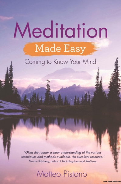 Meditation Made Easy Coming to Know Your Mind