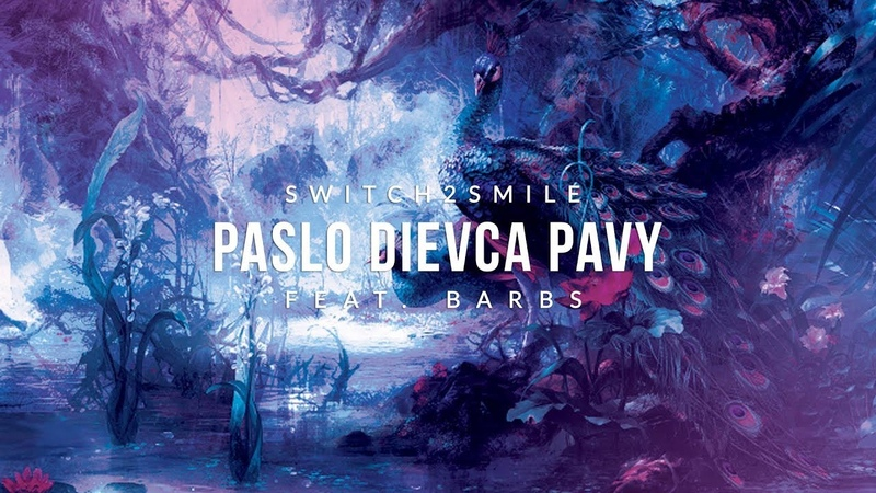 Switch2smile feat Barbs Paslo dievca pavy Original mix