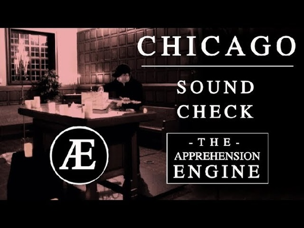 Apprehension Engine Sound check in Chicago