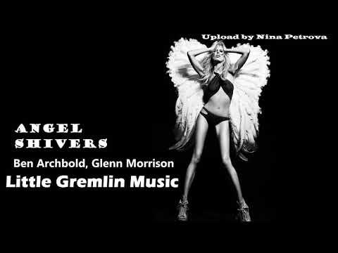 PREMIERE Ben Archbold Angel Shivers Glenn Morrison Remix Little Gremlin Music