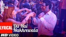Lyrical Yeh Dil Hai Nakhrewala Dil Toh Baccha Hai Ji Ajay Devgn, Emraan Hashmi