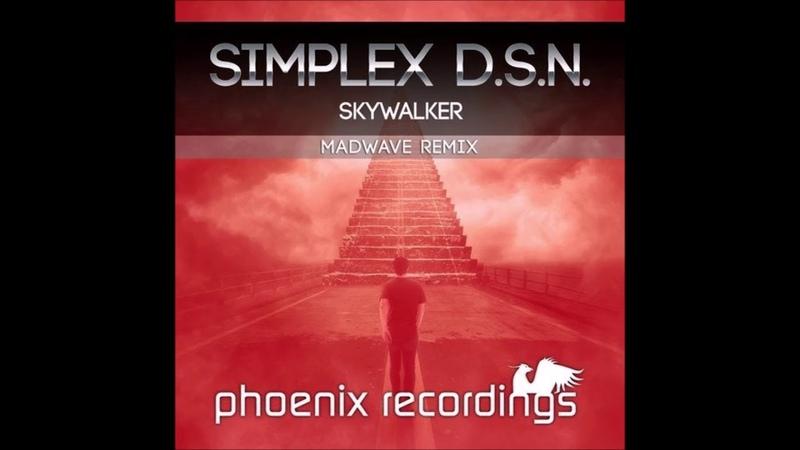 Simplex D.S.N. - Skywalker (Madwave Remix)