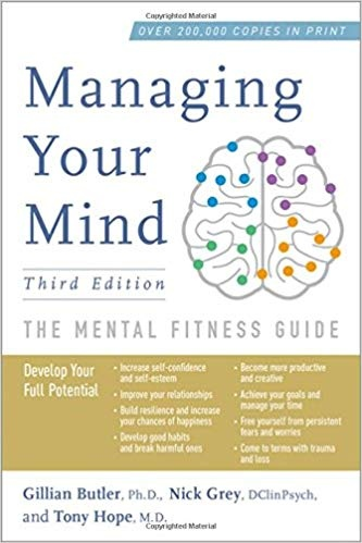 Managing Your Mind The Mental Fitness Guide, Third Edition