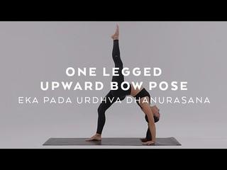 How to do One Legged Upward Bow Pose   Eka Pada Urdhva Dhanurasana Tutorial with Briohny Smyth
