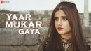 Yaar Mukar Gaya - Official Music Video | SHIVI ARKANE