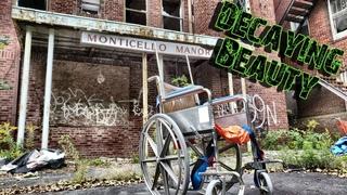 Decrepit Abandoned Nursing Home Former Hospital  Monticello Manor