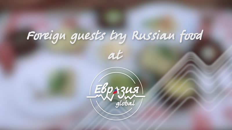 Russian national dishes_Eurasia Global