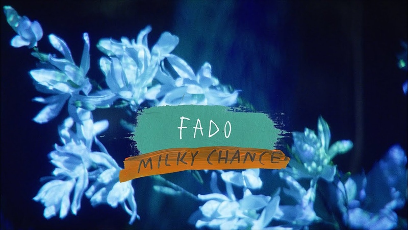 Milky Chance - Fado (Official Video)