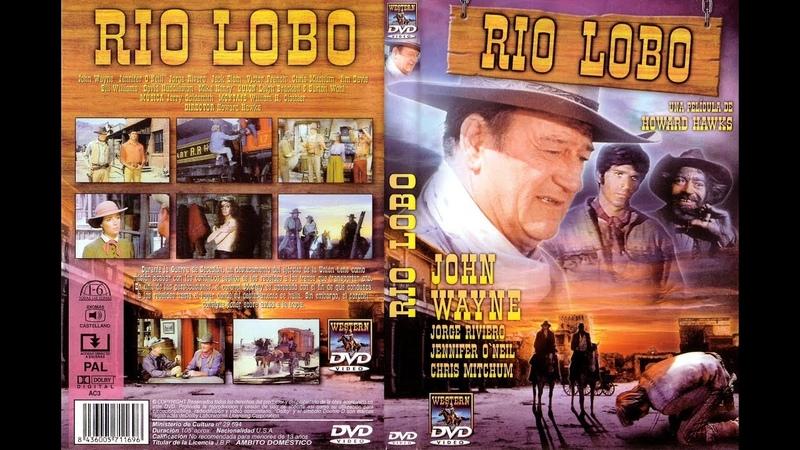 Grandes Clasicos en Color:: Rio Lobo *1970*