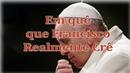 Em quê que Francisco Realmente Crê