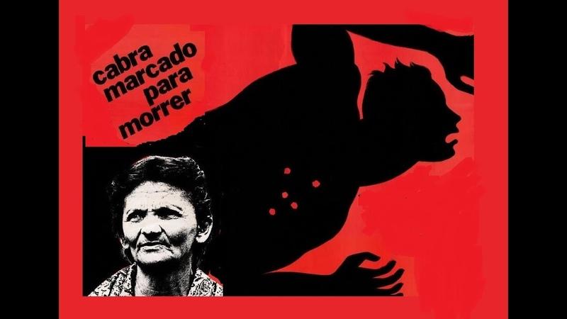 Cabra marcado para morrer - documentário de Eduardo Coutinho, 1984