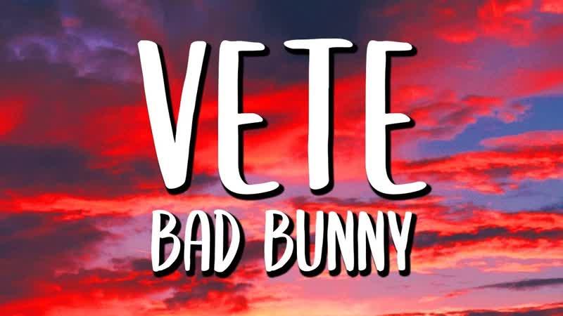 VETE Bad Bunny Video Oficial