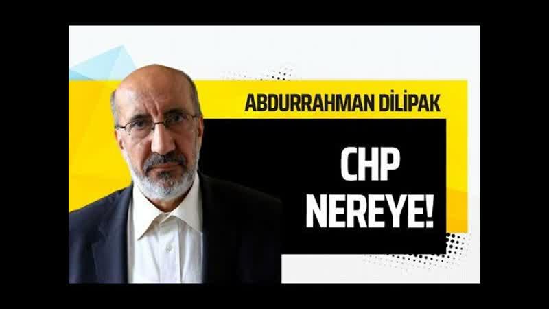 CHP NEREYE Abdurrahman Dilipak Gazeteoku Sesli Makale 1