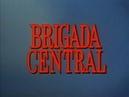 Brigada Central-Cap 6-*Asuntos de rutina*