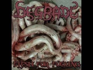 (Death Metal). DEGRADE — «Flesh For Fucking» (1997) [Full Album]