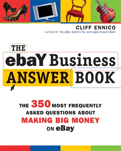 The eBay Business Answer Book - The 350 Most Frequently