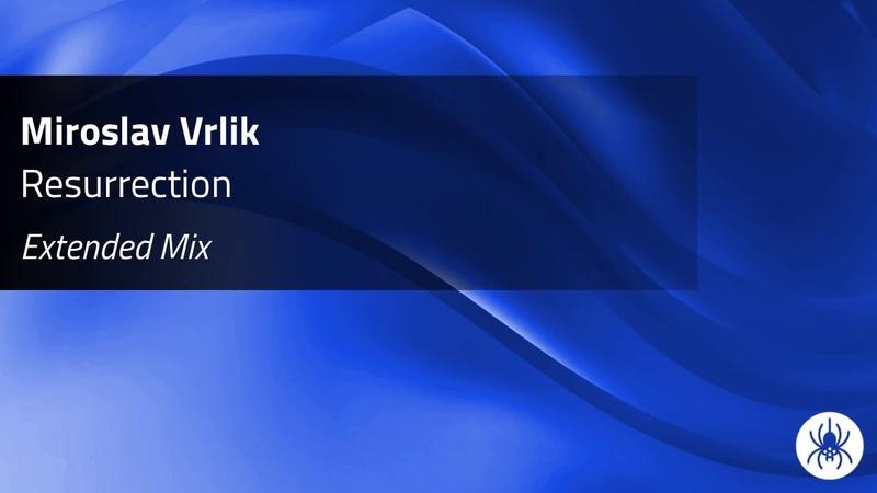 Miroslav Vrlik - Resurrection (Extended Mix)