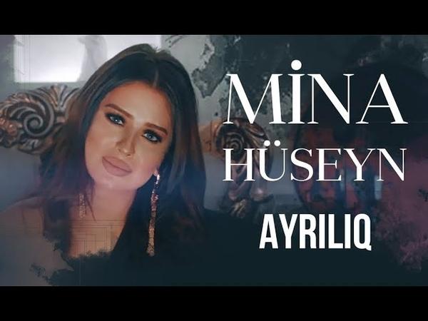 Mina Huseyn ft Dj Xalid - Ayriliq (Yeni Klip 2019 )