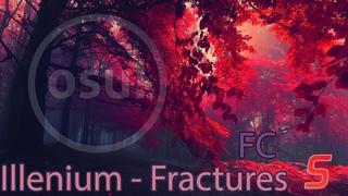 Osu! l Mouse Player l Illenium - Fractures(ft. Nevve)[Starset's Shattered Pieces] l FC?
