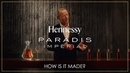 Hennessy Paradis Impérial How is it made