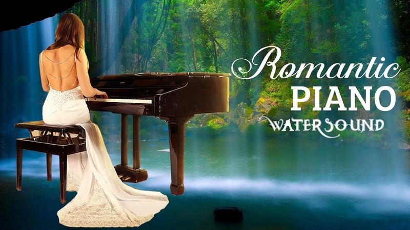 Romantic Piano Love Songs Relaxing Peaceful Water Soothing Sound for Spa Yoga and Relaxation