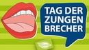 Tag der Zungenbrecher Die besten Zungenbrecher