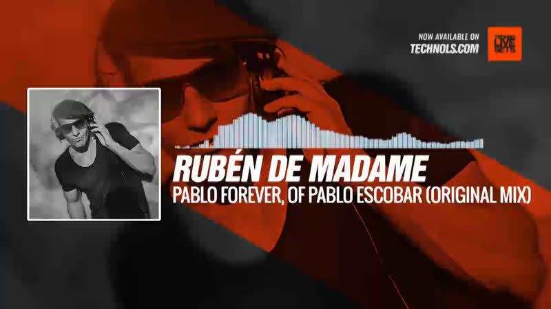 Rubén de Madame - Pablo forever, of Pablo Escobar (Original Mix)