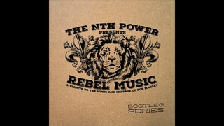 THE NTH POWER : BOB MARLEY : Get Up Stand Up - No More Trouble - War - No More Trouble -War