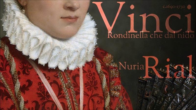 Vinci - Rondinella che dal nido - Nuria Rial - soprano