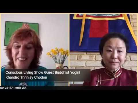 Khandro Rinpoche Tibetan Buddhist Dakini talks with Patricia Hamilton on the Conscious Living Show