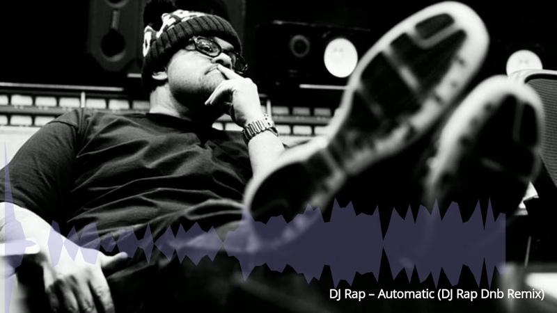 DJ Rap Automatic DJ Rap Dnb Remix