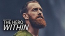 THE HERO WITHIN - Best Motivational Video