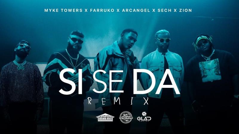 Myke Towers, Farruko, Arcangel, Sech Zion - Si Se Da Remix (Video Oficial)