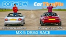 V6 MX-5 vs Supercharged MX-5: Car Throttle vs carwow DRAG RACE, ROLLING RACE BRAKE TEST!