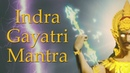 Indra Gayatri Mantra Mantra of Lord Indra 108 Times
